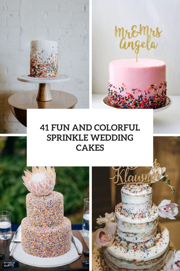 41 Fun And Colorful Sprinkle Wedding Cakes