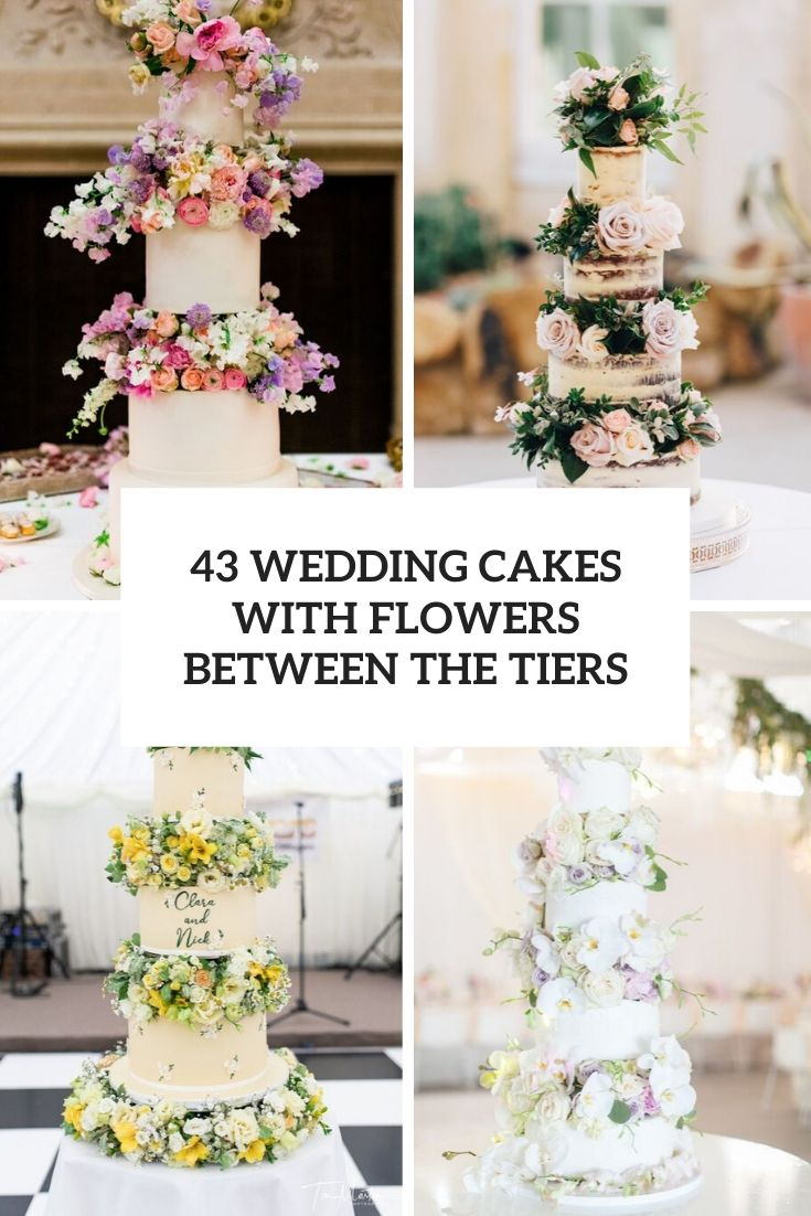 43 Wedding Cakes With Flowers Between The Tiers