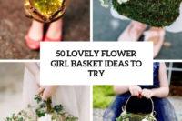 50 lovely flower girl basket ideas to try cover