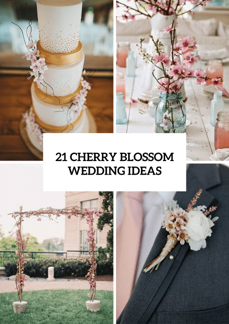 21 Gentle Ideas To Incorporate Cherry Blossoms Into Your Wedding