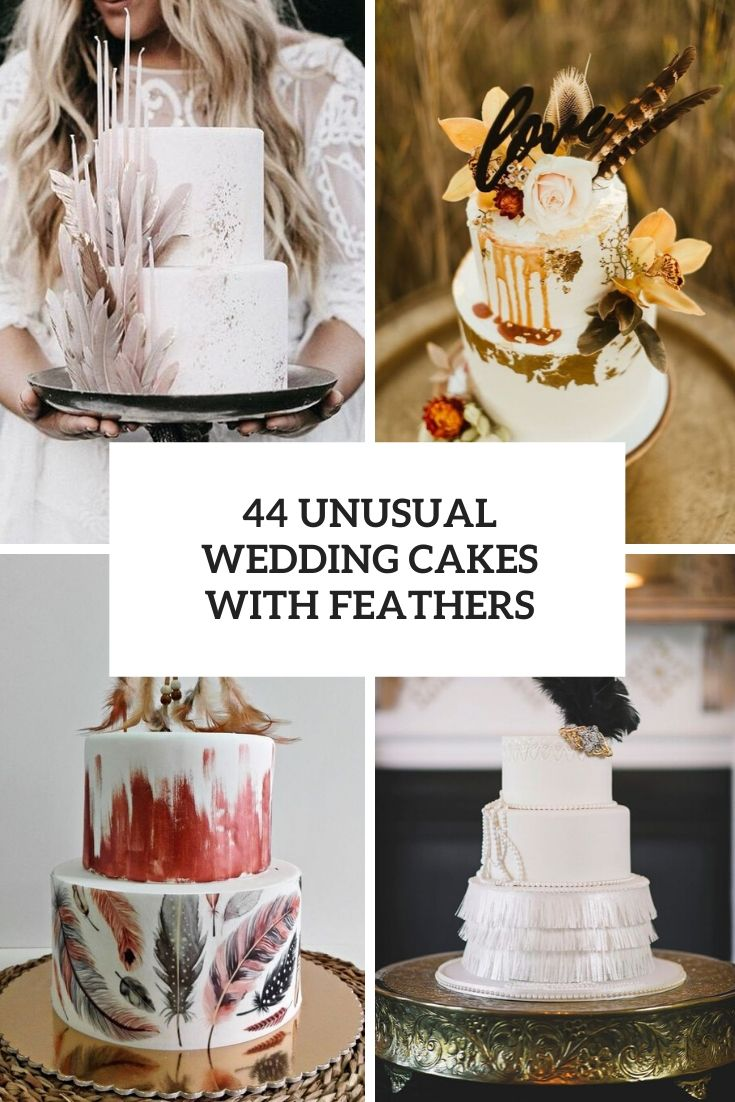 22 Unusual Wedding Cakes With Feathers