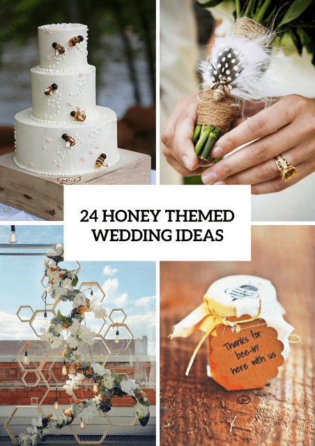 24 Adorable Honey Themed Wedding Ideas