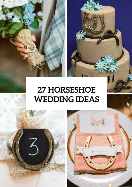 27 Original Ideas To Incorporate Horseshoes Into Your Wedding