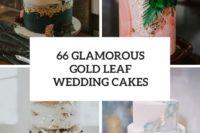30-glamorous-gold-leaf-wedding-cakes