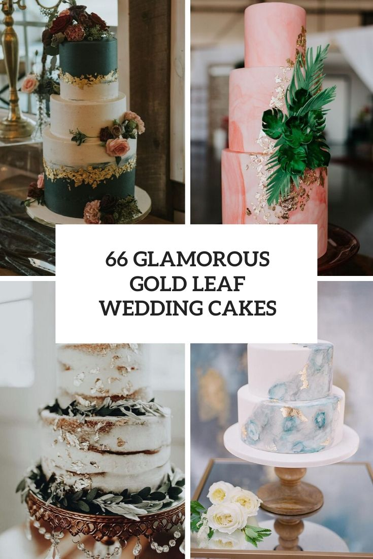 30 Glamorous Gold Leaf Wedding Cakes - Weddingomania