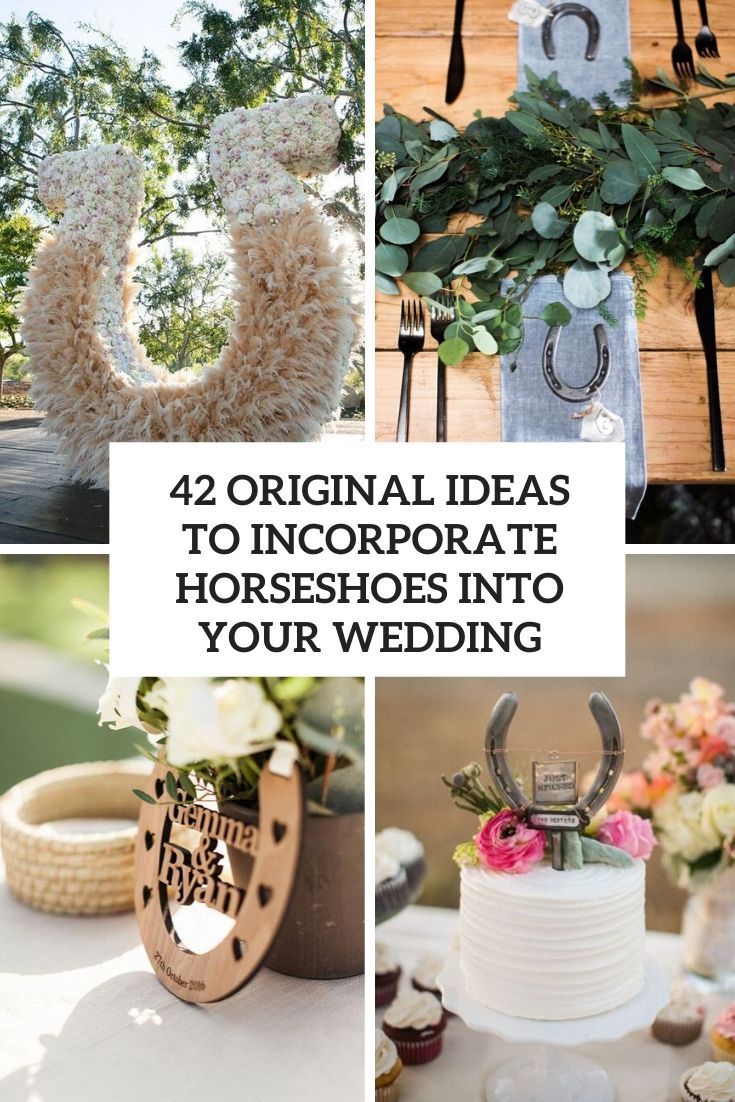 42 Original Ideas To Incorporate Horseshoes Into Your Wedding