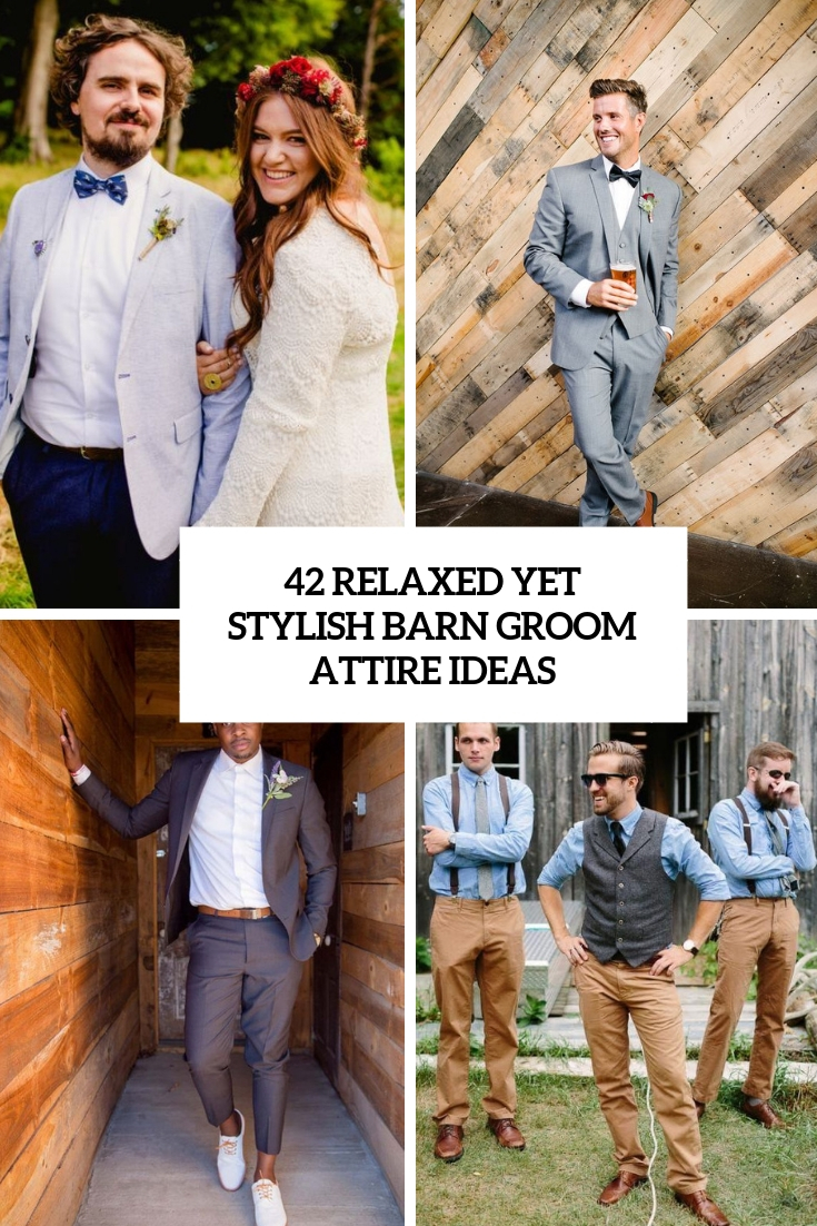 relaxed yet stylish barn groom attire ideas cover