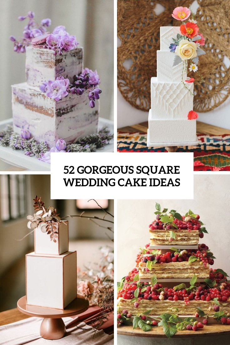 52 Gorgeous Square Wedding Cake Ideas