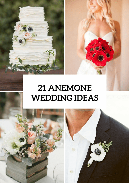 21 Gorgeous Ideas To Incorporate Anemones Into Your Wedding