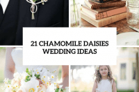 21 Romantic Ideas To Incorporate Chamomile Daisies Into Your Wedding 22