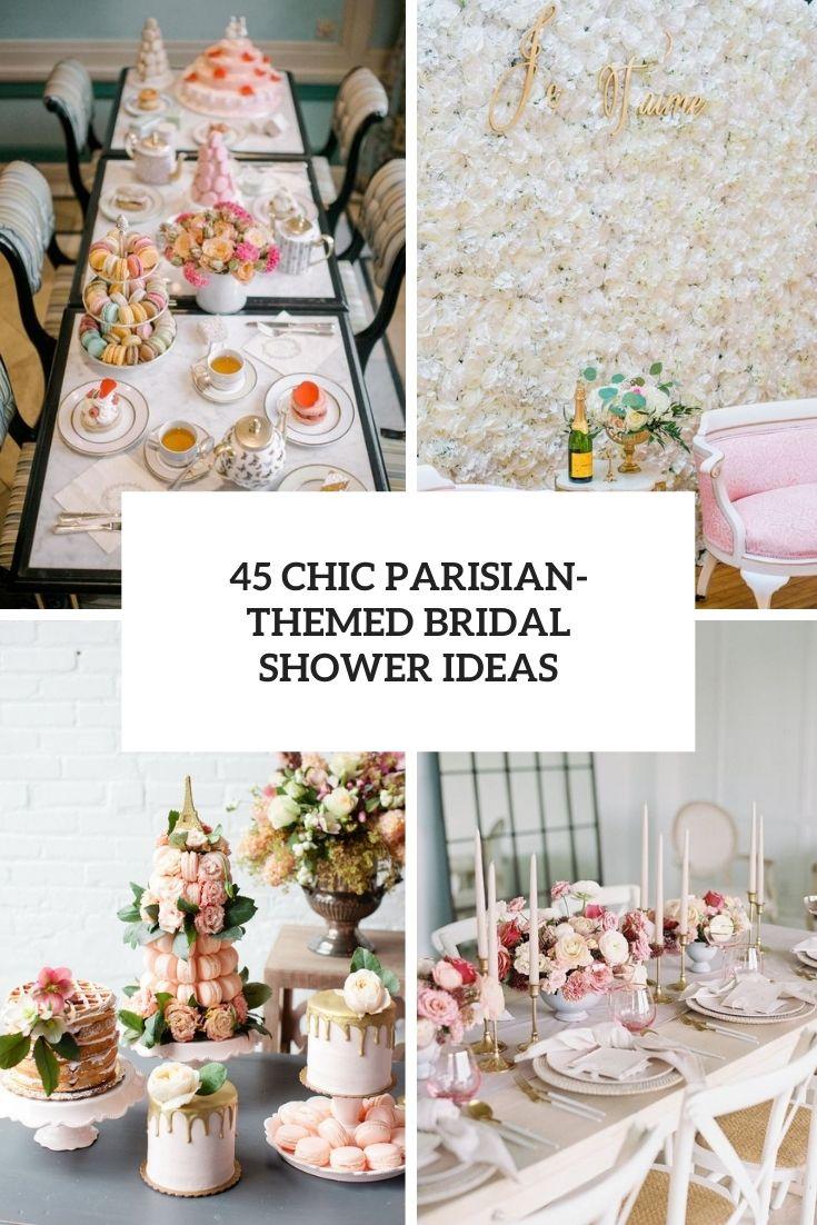 45 Chic Parisian-Themed Bridal Shower Ideas