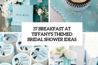 37 breakfast at tiffany's themed bridal shower ideas cover