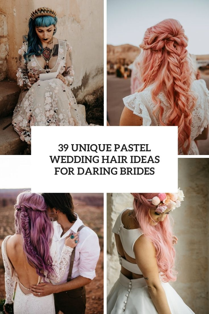 39 unique pastel wedding hair ideas for daring brides cover
