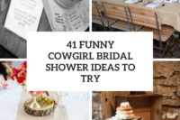 21 Funny Cowgirl Bridal Shower Ideas To Try 22