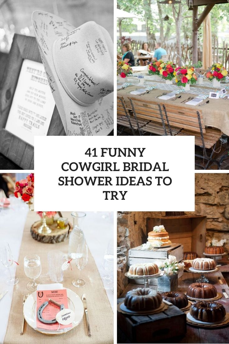 41 Funny Cowgirl Bridal Shower Ideas To Try