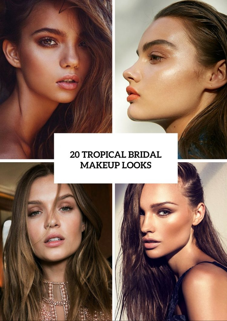 5 Makeup Tips And 20 Inspirational Beauty Looks For Tropical Weddings