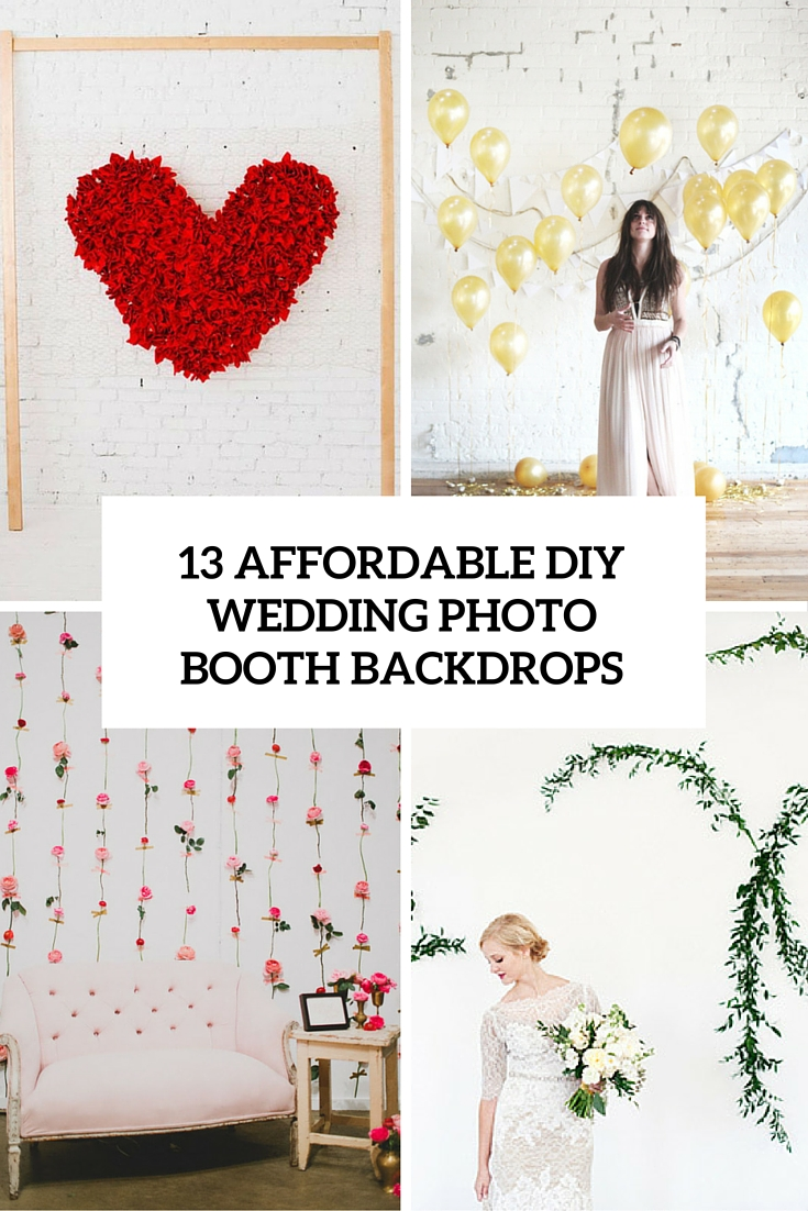 13 DIY Wedding Photo Booth Backdrops That Are Fun And Affordable ...