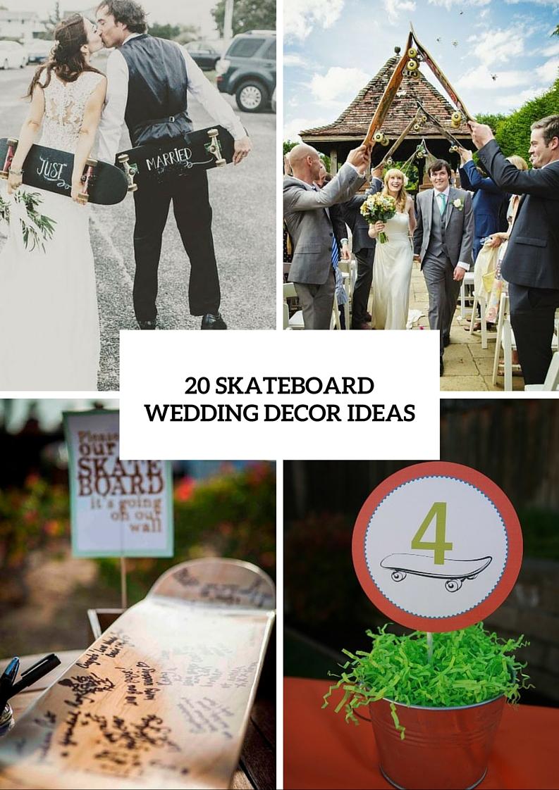 Cool Ideas For A Skateboard Themed Wedding