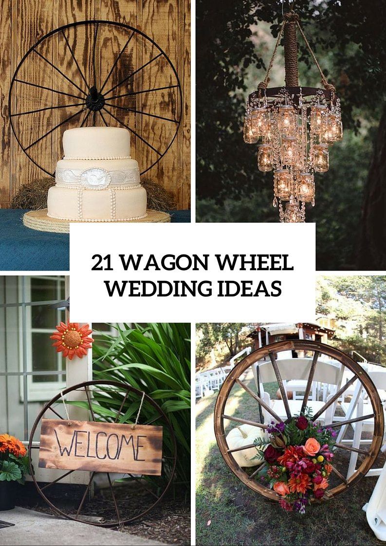 Excellent Ideas To Incorporate Wagon Wheel Into Your Wedding