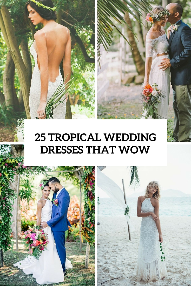 25 airy tropical wedding dresses that wow weddingomania for Wedding dresses for tropical wedding