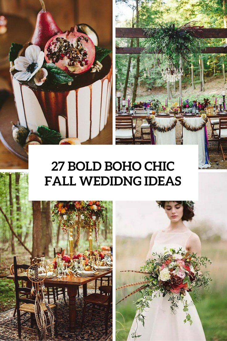 27 Bold Boho Chic Fall Wedding Ideas