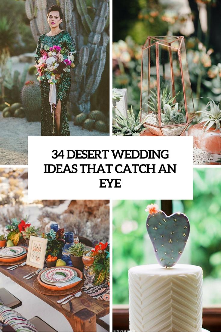 34 Desert Wedding Ideas That Catch An Eye
