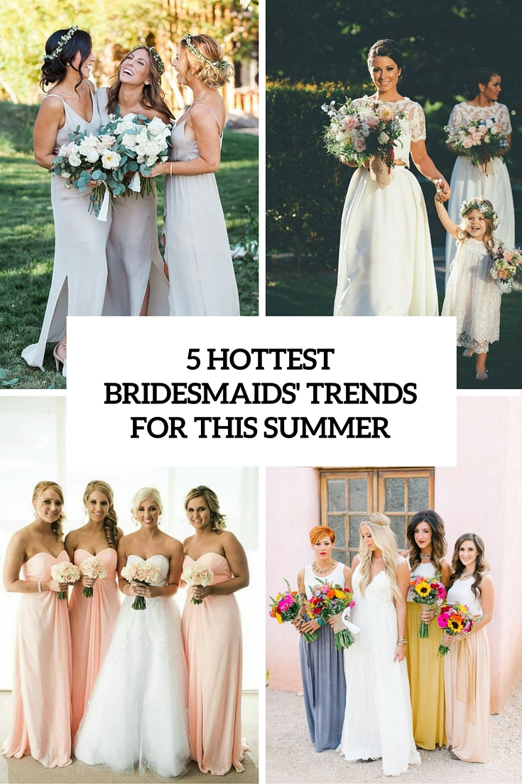 Top 5 hottest bridesmaids trends for this summer weddingomania 5 hottest bridesmaids trends for this summer cover ombrellifo Choice Image