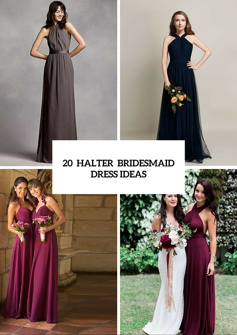 20 Wonderful Halter Bridesmaid Dress Ideas