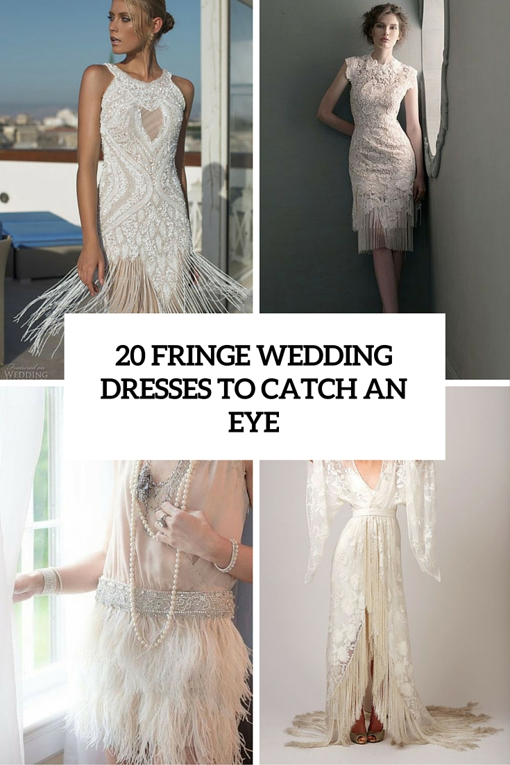 20 Fringe Wedding Dresses That Catch An Eye