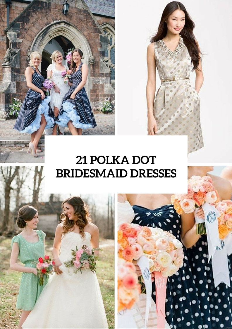 21 Unique Polka Dot Bridesmaid Dress Ideas