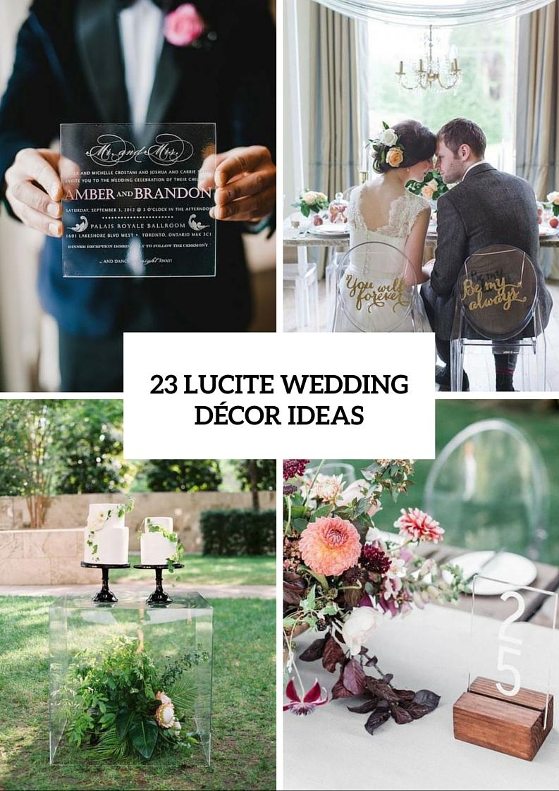 Adorable Lucite Décor Ideas For Your Wedding