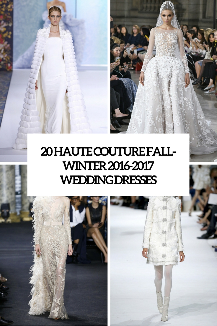 20 Haute Couture Fall-Winter 2016-2017 Wedding Dresses