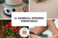 21 Funny Baseball Wedding Theme Ideas