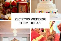 21 Whimsical Circus Wedding Theme Ideas