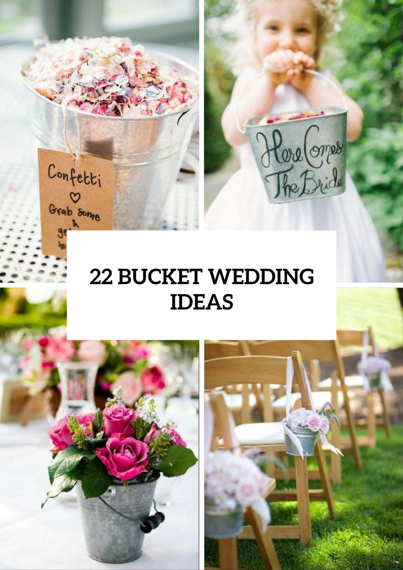 Creative Ideas To Incorporate Buckets Into Your Wedding