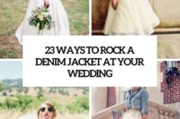 23 ways to rock a denim jacket at your wedding cover