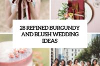 28 refined burgundy and blush wedding ideas cover