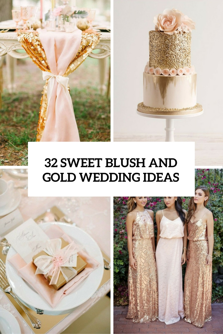 32 Sweet Blush And Gold Wedding Ideas - Weddingomania