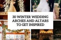 30 winter wedding arches and altars to get inspired cover