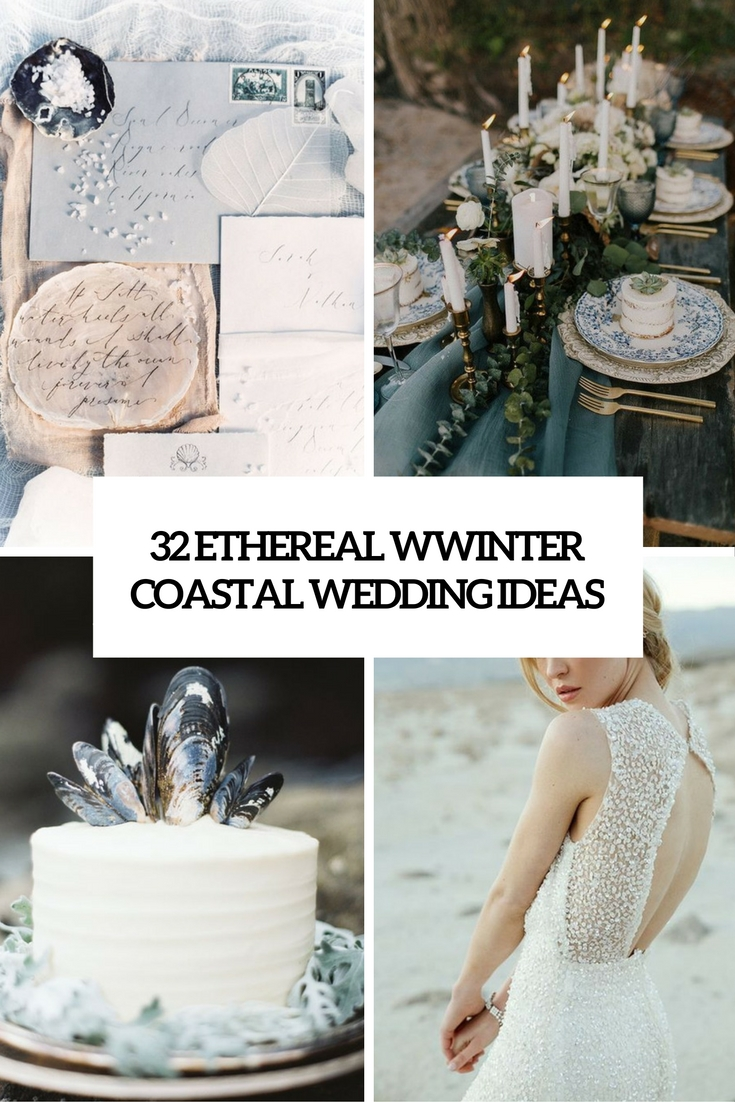 32 Ethereal Winter Coastal Wedding Ideas
