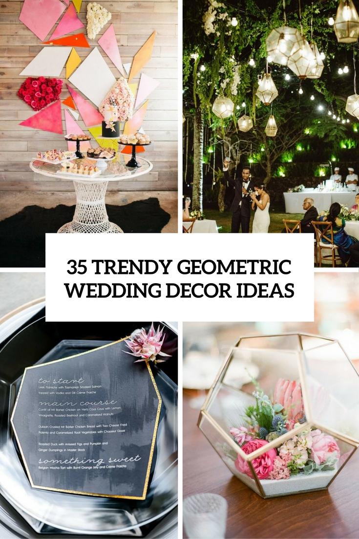 35 Trendy Geometric Wedding Décor Ideas