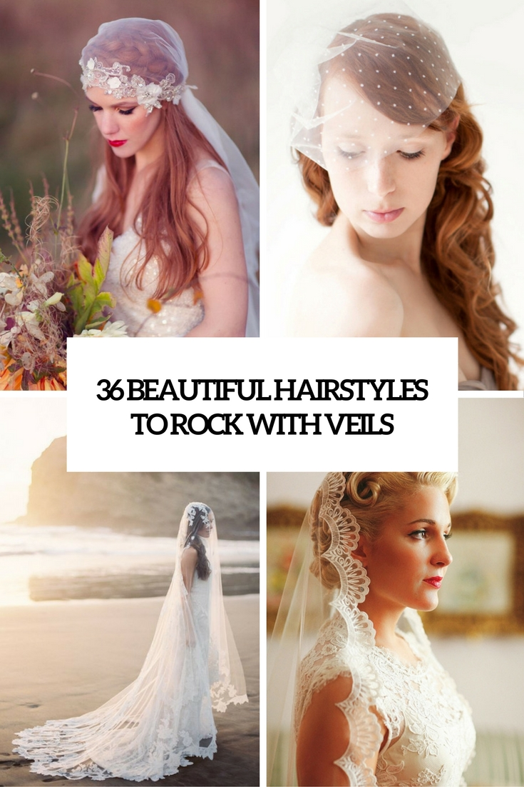 36 Beautiful Hairstyles To Rock With Veils