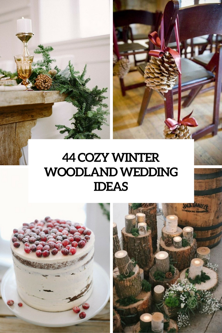 44 Cozy Winter Woodland Wedding Ideas