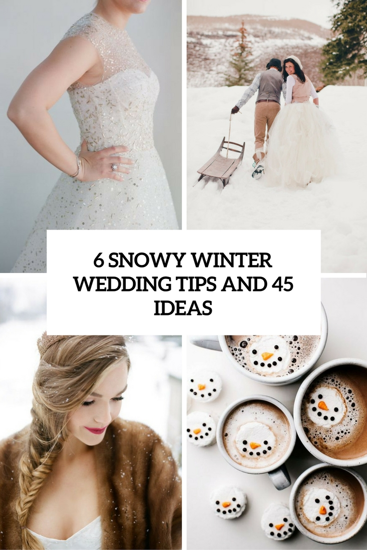 6 Snowy Winter Wedding Tips And 45 Ideas