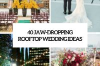 40 jaw-dropping rooftop wedding ideas cover