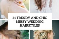 41 trendy and chic messy wedding hairstyles cover