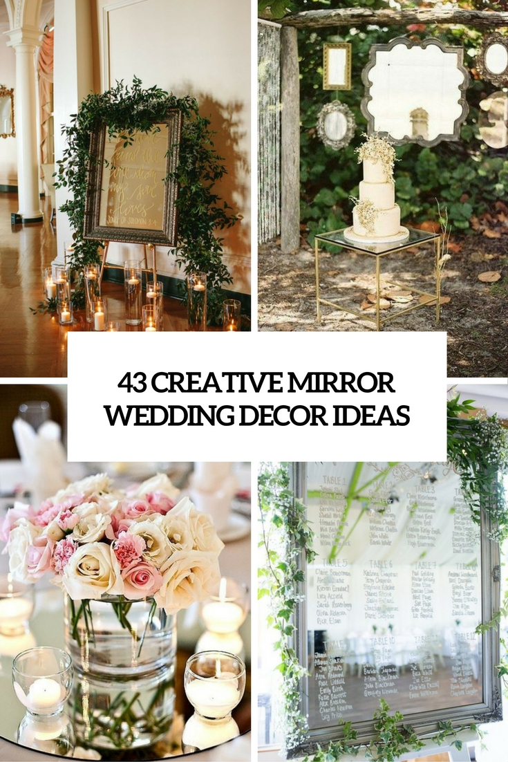 43 Creative Mirror Wedding Décor Ideas