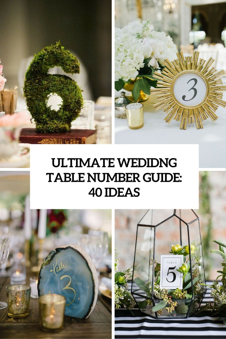 Ultimate Wedding Table Number Guide: 40 Ideas - Weddingomania