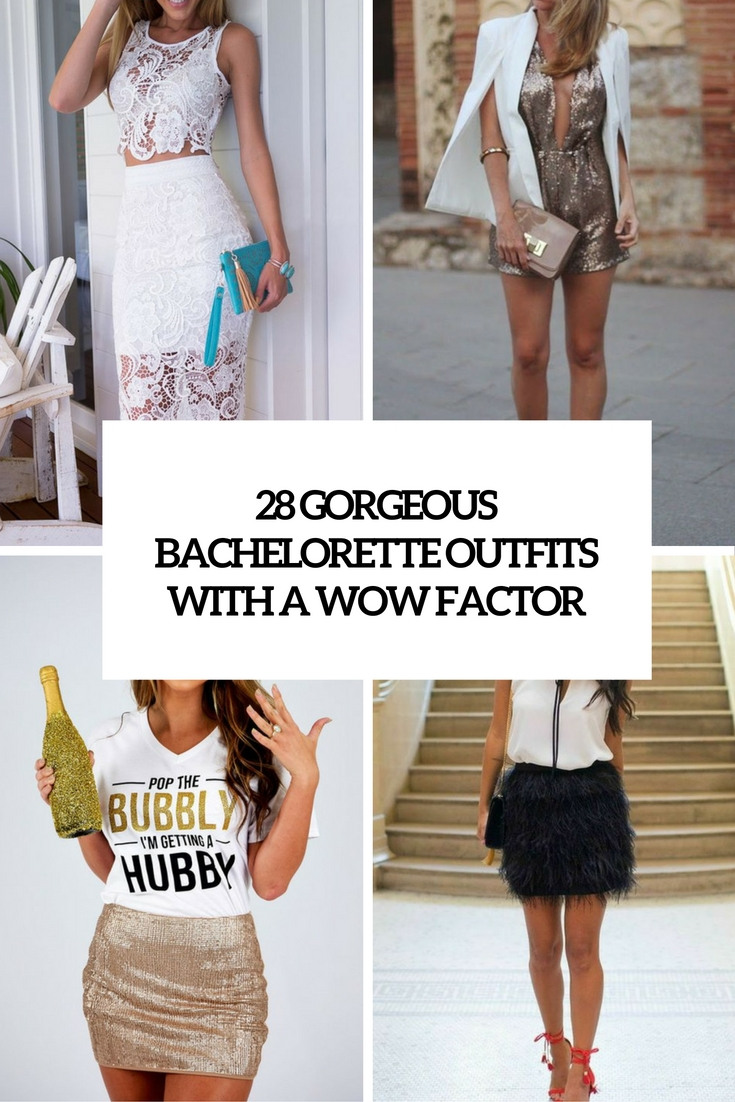 gorgeous bachelorette outfits with a wow factor cover