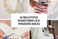 34 beautiful something old wedding ideas cover